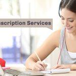 Transcription Services Vital for Media Professionals